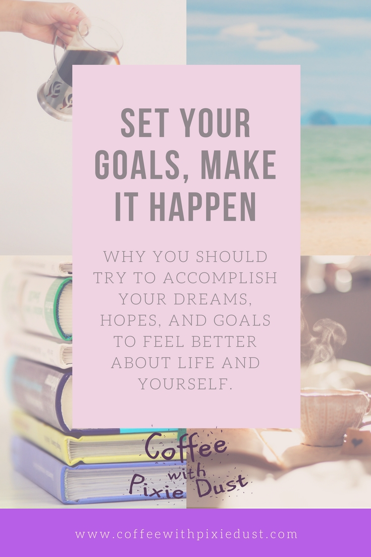 Set your goals and make it happen! Make this the year that you do that thing that you have always wanted to do. Feel more confident when you face your fears and accomplish the things that make you happy.