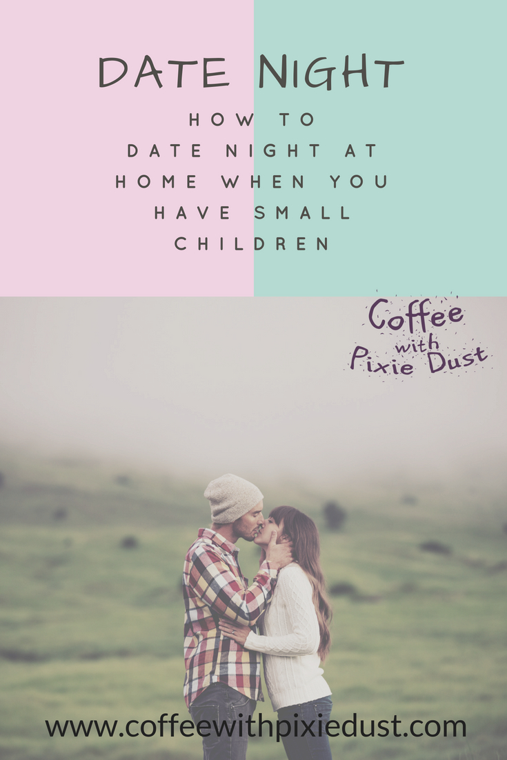 How to Date Night with two small children, an anxious dog, and a limited budget. Is it even possible. Why yes, yes it is. The only difference is that you have to be willing to have a new perspective of things. Is it possible? Let's find out how to date night at home when you have small children.