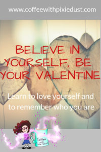 Believe in yourself. Learn to love yourself and remember who you are.