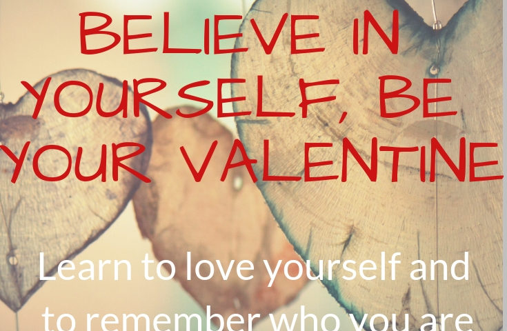 Believe in yourself. Learn to love yourself and to remember who you are.