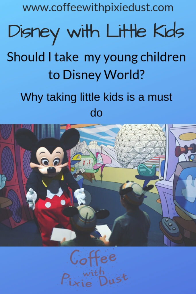 Taking youg kids to Disney. Why you should take your young kids.