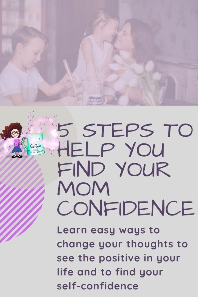 Self Confidence is something that we all want, but something that we often struggle with 5 steps to help you find your mom confidence to find yourself.